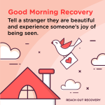 Good Morning Recovery compliment someone