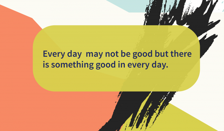 Gratitude Quotes: Every Day Has Something Good