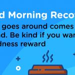 Good Morning Recovery reward