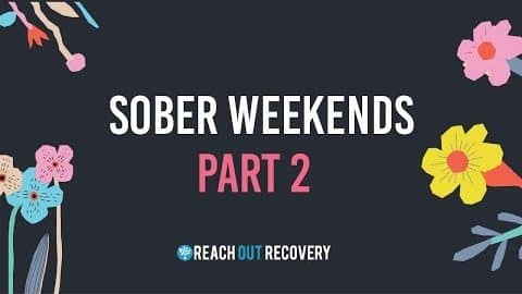 Video: Sober Weekends Part Two