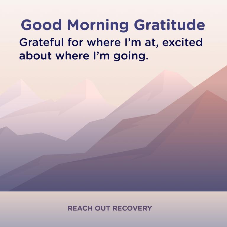 Good morning Gratitude where I'm at
