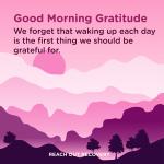 Good morning Gratitude waking up