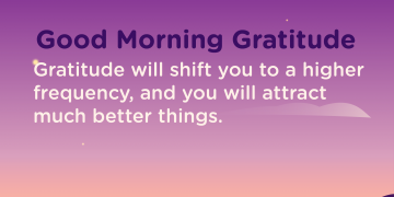 Good morning Gratitude frequency
