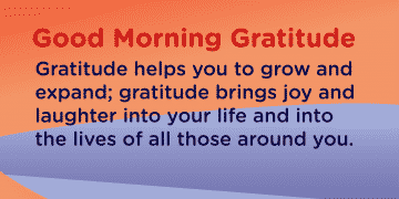 Good morning Gratitude grow