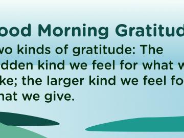 Good morning Gratitude Give