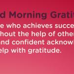 Good morning Gratitude success