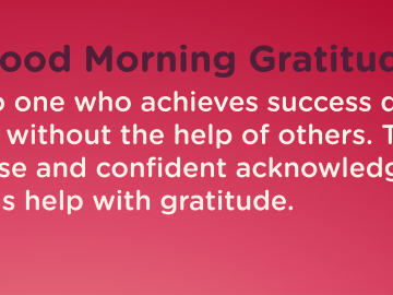 Good morning Gratitude success