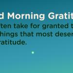 Good morning Gratitude deserve