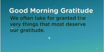 Good morning Gratitude deserve