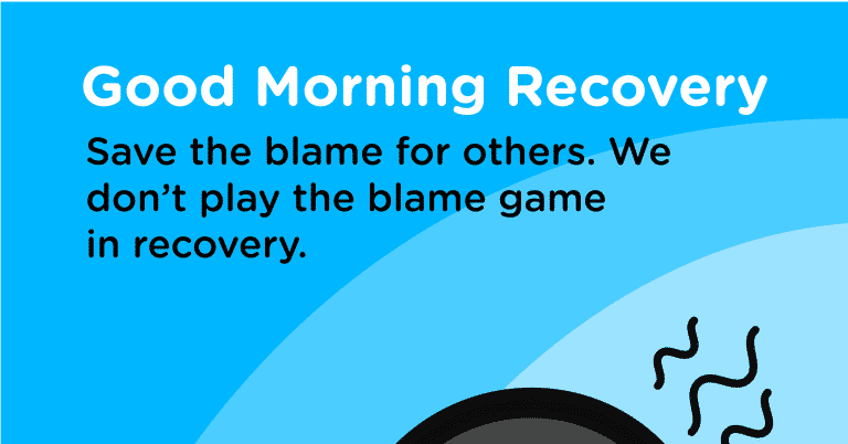 Good Morning Recovery blame