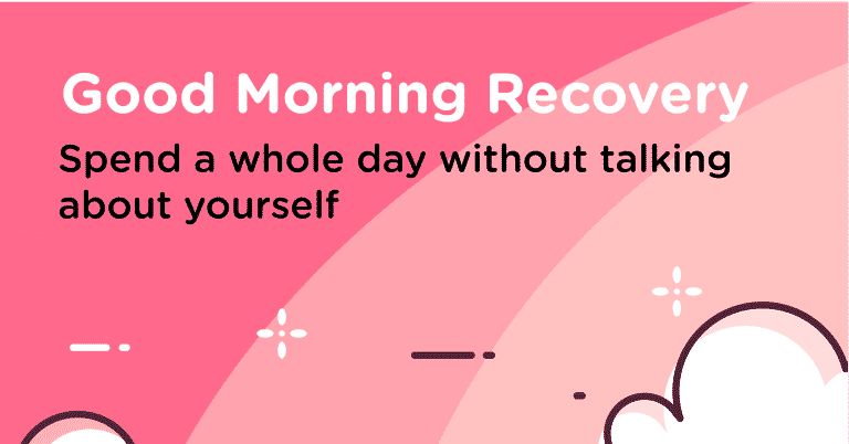 Good Morning Recovery self