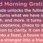 Good morning Gratitude fullness