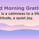 Good morning Gratitude calm