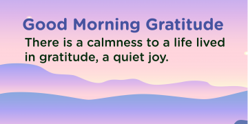 Good morning Gratitude calm
