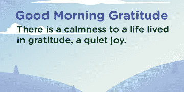 Good morning Gratitude calmness