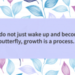 Quote of the day butterfly