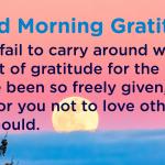 Good morning Gratitude given