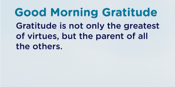 Good morning Gratitude virtue
