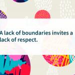 want respect make boundaries