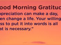 Good morning Gratitude willing
