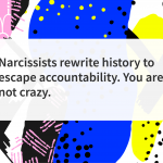 narcissists rewrite history to make you crazy