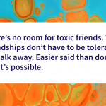 No Room For Toxic Friends