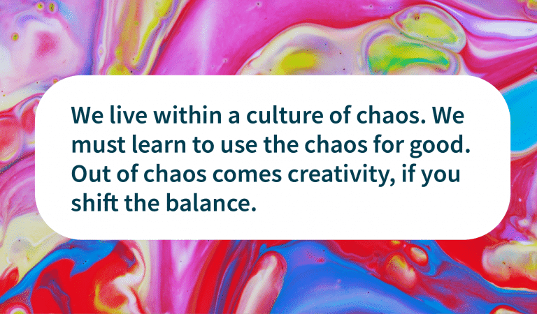 Quotes: From Chaos To Creativity