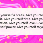 Depressed quotes give yourself a break
