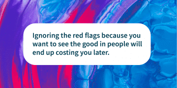 Friendship quotes Red flags really matter