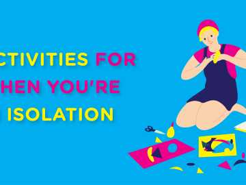 Activities To Do When You're In Isolation