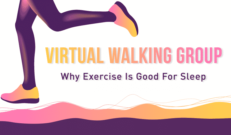 Virtual Walking Group Today's Topic Disturbed Sleep