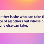 Love quotes others can take the place of mothers