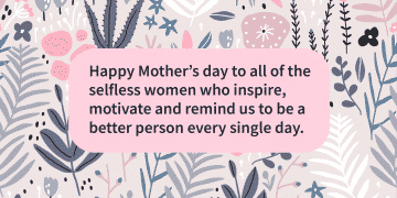 to moms who inspire us