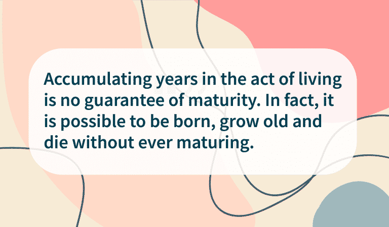Tian Dayton Quotes: On Maturing