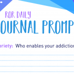 sobriety journal prompt Who enables your addiction