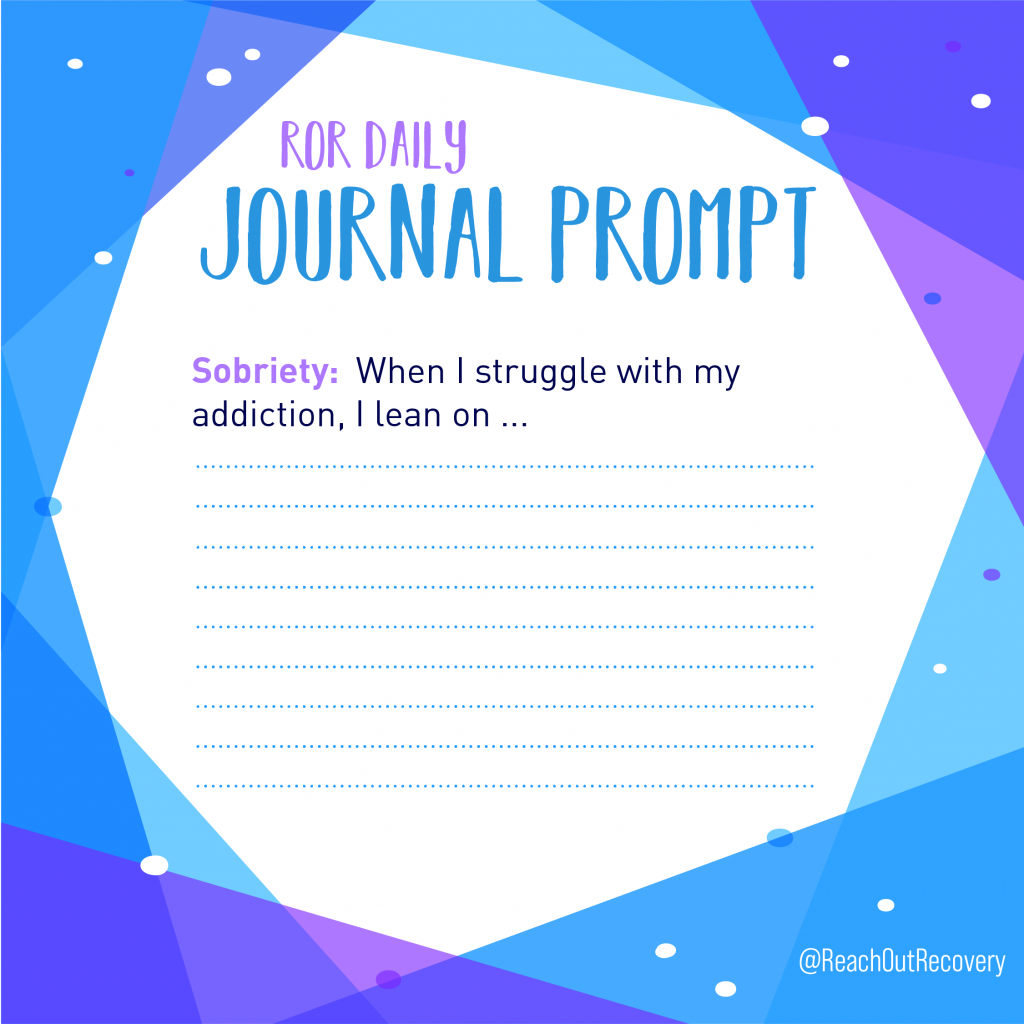 sobriety journal prompt what I lean on
