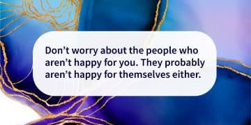 don't worry about people not happy for you quote